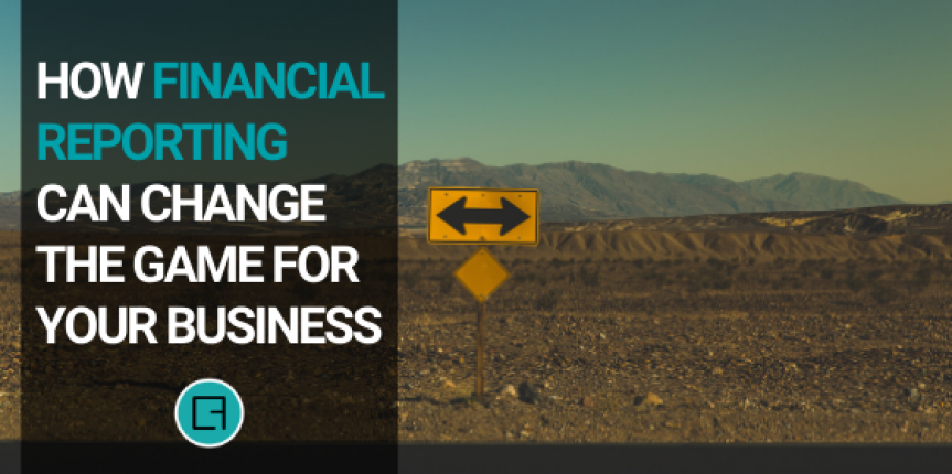 How Financial Reporting Can Change the Game for Your Business