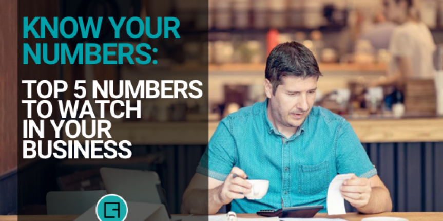Know Your Numbers: Top 5 Numbers to Watch in Your Business