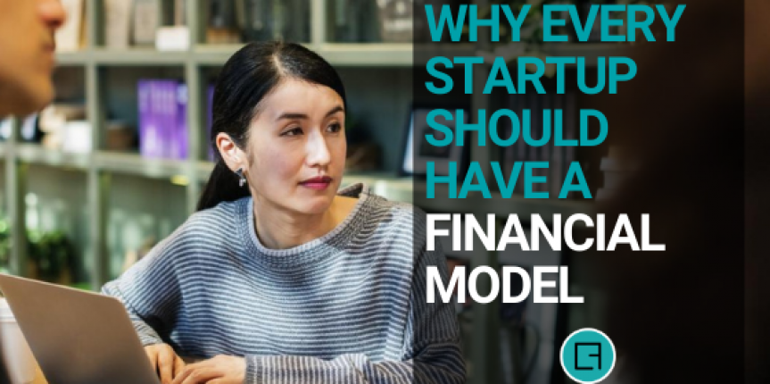 Why Every Startup Should Have a Financial Model