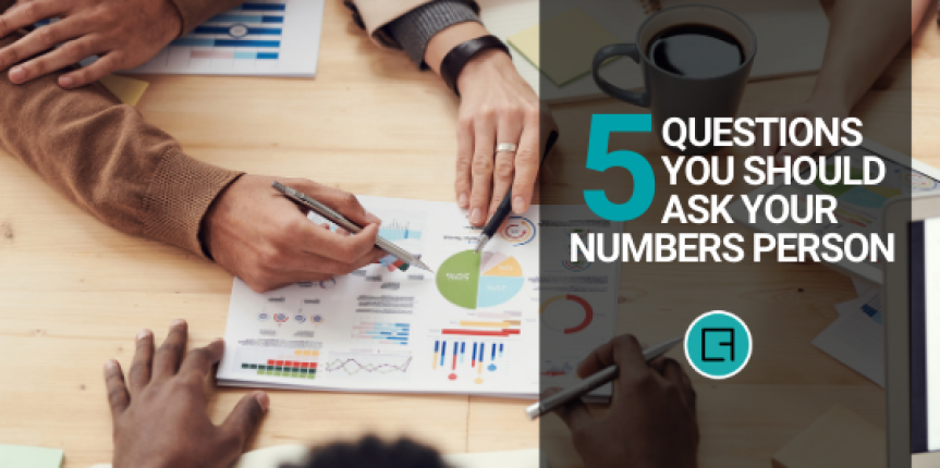 5 Questions You Should Ask Your Numbers Person