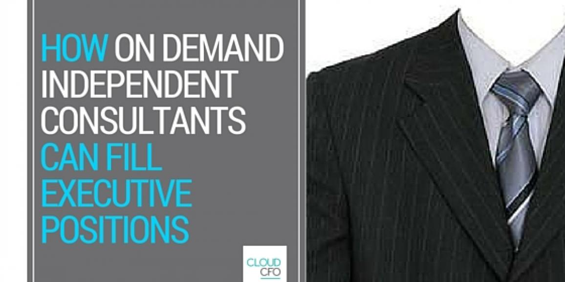 How On Demand Independent Consultants Can Fill Executive Positions