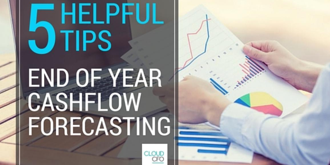 5 helpful tips for end-of-year cash flow forecasting