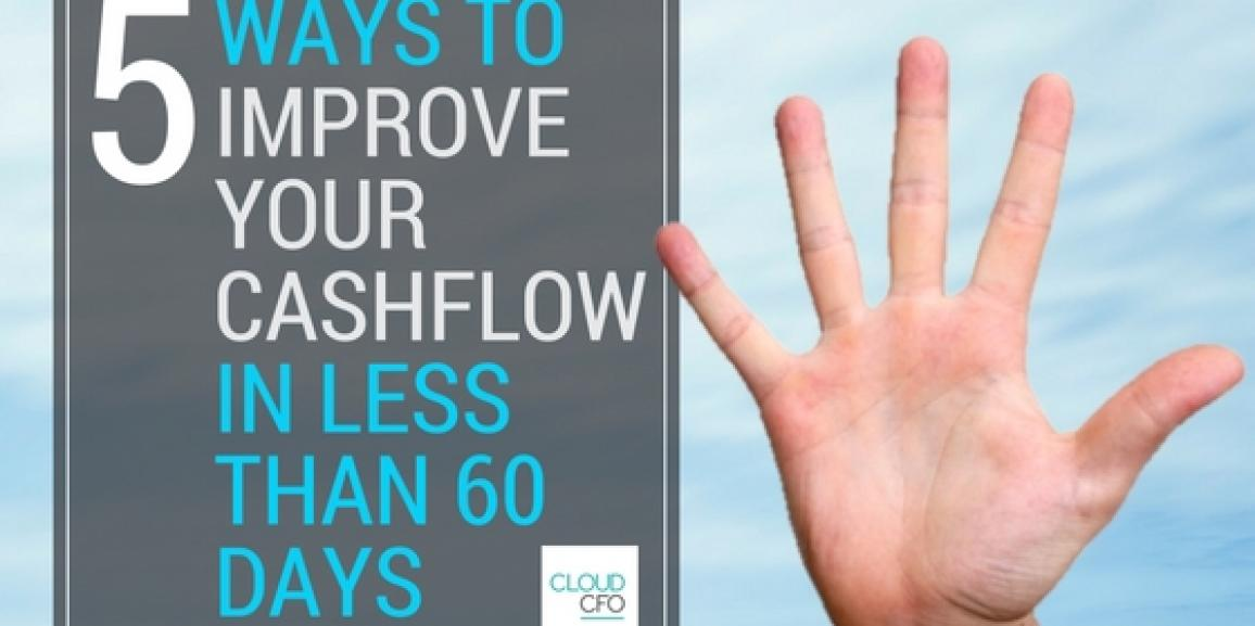 5 Ways to Improve Your Cashflow in Less Than 60 Days