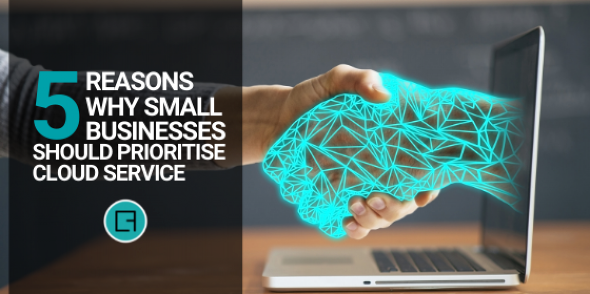 5 Reasons Why Small Businesses Should Prioritise Cloud Service