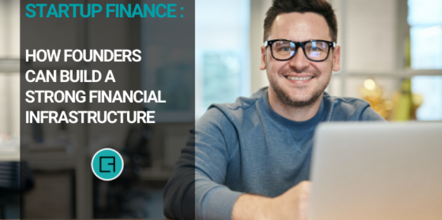 Startup Finance: How Founders Can Build a Strong Financial Infrastructure