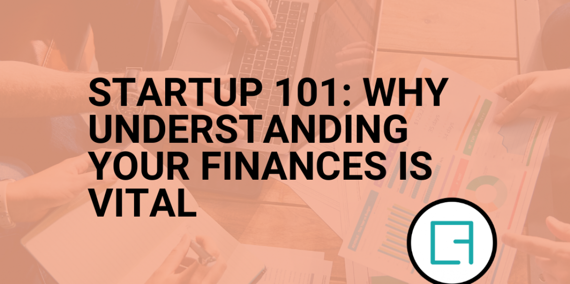Why Understanding Your Financials is Vital for Startup Success