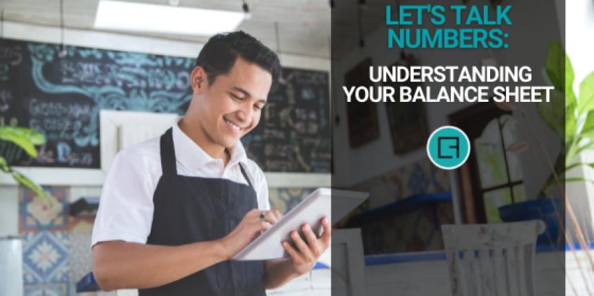 Let's Talk Numbers: Understanding Your Balance Sheet