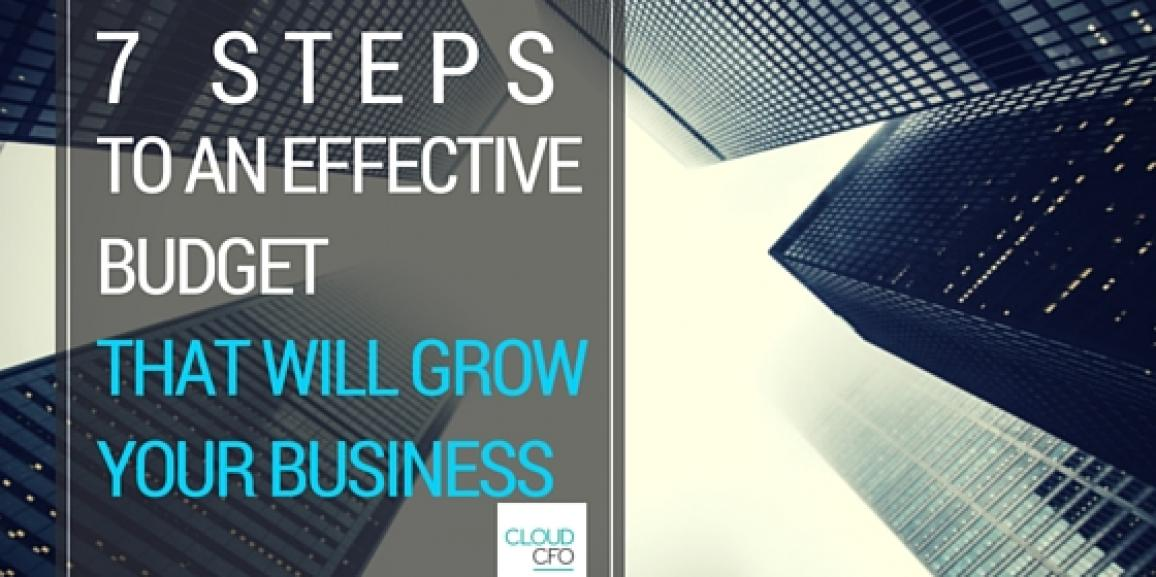 7 Steps To An Effective Budget That Will Help You Grow Your Business