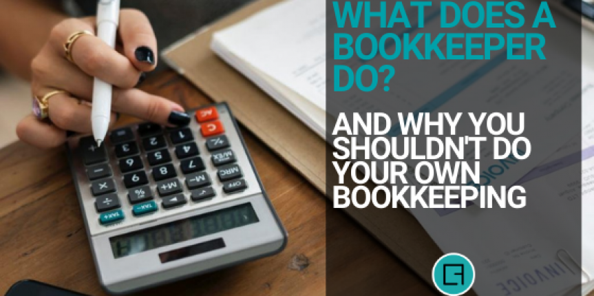 What Does a Bookkeeper Do? (and Why You Shouldn't Do Your Own Bookkeeping)