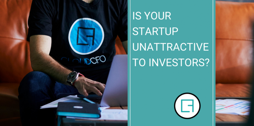7 Reasons your Startup may be Unattractive to Investors