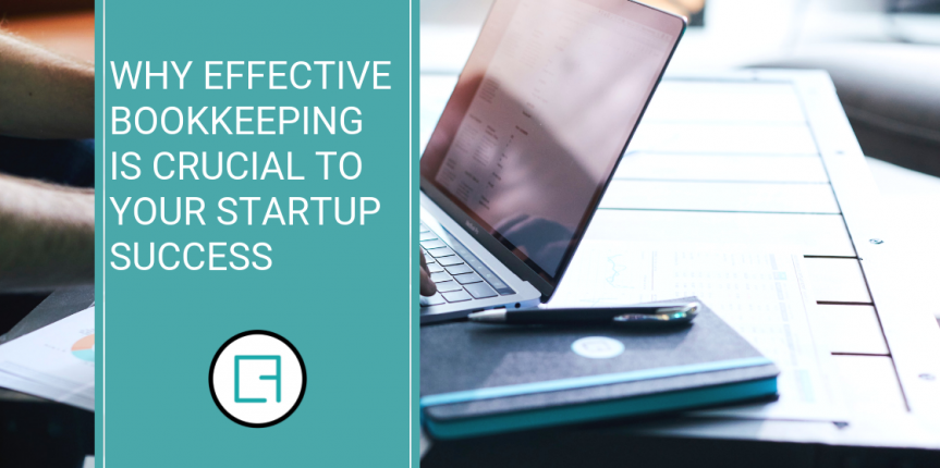 Why effective bookkeeping is crucial to your startup success