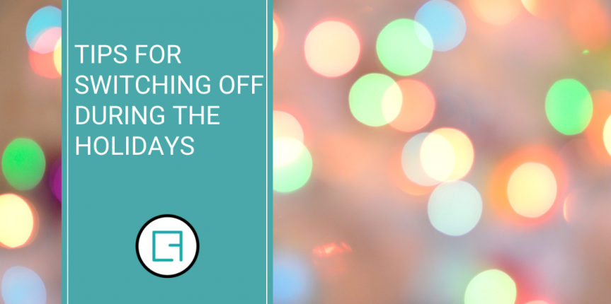 Tips for switching off during the holidays