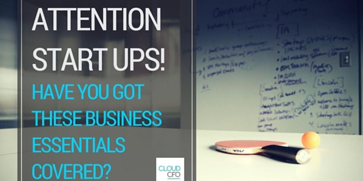 Attention start-ups! Have you got these business essentials covered?