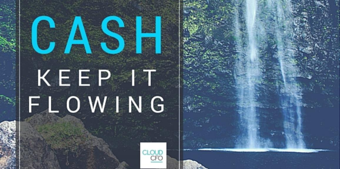 Cash:  Keep It Flowing